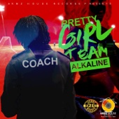 Pretty Girl Team - Alkaline