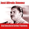 Gran Colección de Corridos y Rancheras, José Alfredo Jiménez