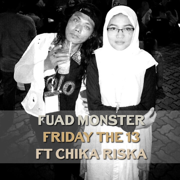 Friday the 13 (feat. Chika Riska) - Single | Fuad Monster