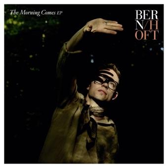 The Morning Comes – EP – Bernhoft
