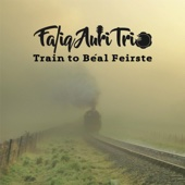 Train to Béal Feirste - EP