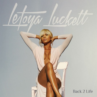Back 2 Life – LeToya Luckett