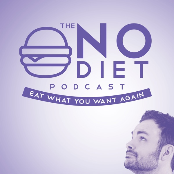 The No Diet Podcast | Eat What You Want Again!