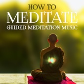 How to Meditate - Guided Meditation Music, Yoga for Beginners, Better Sleep, Soothing Sounds and Nature Ambient