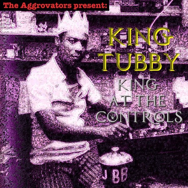King at the Controls | King Tubby