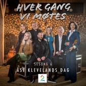 Hver gang vi møtes (Sesong 6 / Åse Klevelands dag) - EP