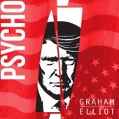 Psycho - Single, Graham Elliot