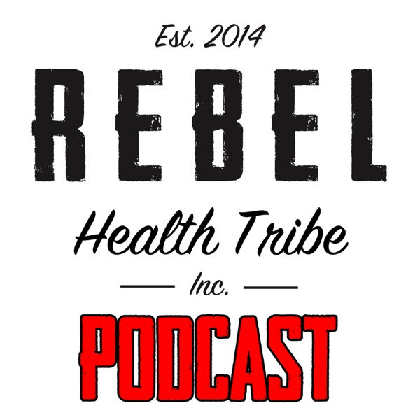Rebel Health Tribe Podcast