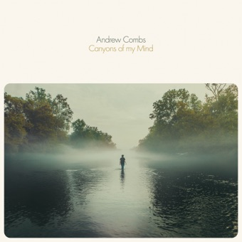 Canyons of my Mind – Andrew Combs