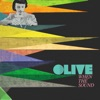 When the Sound, Olive