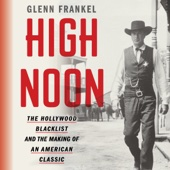 Glenn Frankel - High Noon: The Hollywood Blacklist and the Making of an American Classic (Unabridged)  artwork