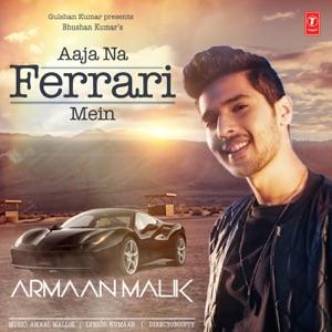 Download Chord ARMAAN MALIK feat AMAAL MALLIK – Aaja Na Ferrari Mein Chords and Lyrics