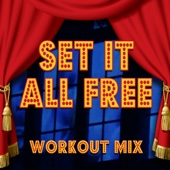 Set It All Free (Extended Workout Mix)