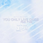 You Only Live Once (feat. Fyre) [From