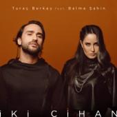 Turac Berkay - İki Cihan (feat. Belma Şahin) artwork