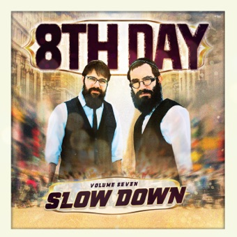 Slow Down, Vol. 7 – 8th Day