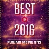 Best of 2016 - Punjabi Movie Hits