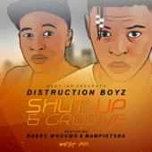 Distruction Boyz - Shut Up & Groove (feat. Babes Wodumo & Mampintsha) artwork