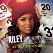 Better Late Than Never (feat. Glamour) - Riley Burruss