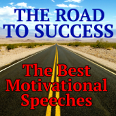 The Road to Success - The Best Motivational Speeches