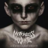 Graveyard Shift - Motionless In White Cover Art