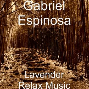 Lavender Relax Music – Gabriel Espinosa