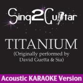 Titanium (Originally Performed By David Guetta & Sia) [Guitar Karaoke Version]