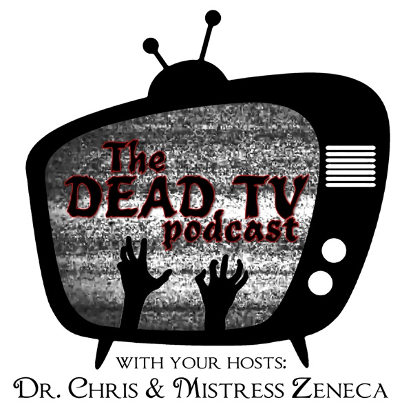 The Dead Tv Podcast