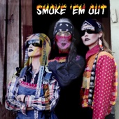 Smoke 'Em Out (feat. ANOHNI)