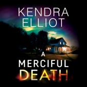 A Merciful Death: Mercy Kilpatrick, Book 1 (Unabridged) - Kendra Elliot Cover Art