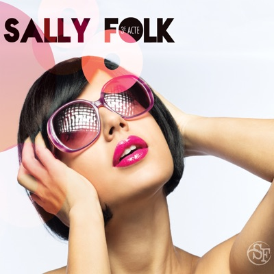 Sally Folk– Troisième acte