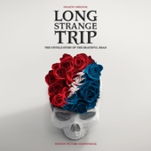 Long Strange Trip: The Untold Story of the Grateful Dead (Motion Picture Soundtrack) - Grateful Dead