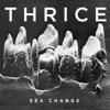 Sea Change - Single, Thrice