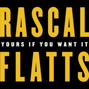 Chord Guitar and Lyrics RASCAL FLATTS – Yours If You Want It Chords and Lyrics