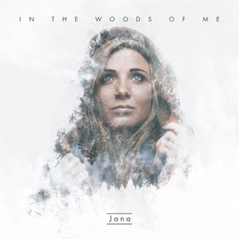 In the Woods of Me – Jana