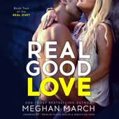 Real Good Love: The Real Duet, Book 2 (Unabridged) - Meghan March Cover Art