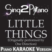 Little Things (Originally Performed By One Direction) [Piano Karaoke Version]