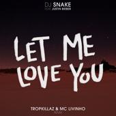 Let Me Love You (feat. Justin Bieber) [Tropkillaz & MC Livinho Remix]