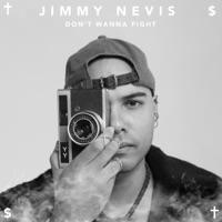 Jimmy Nevis - Don't Wanna Fight