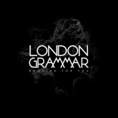 Rooting for You - Single, London Grammar