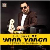 Yaar Varga - The Dark MC & Jaswinder Daghamia