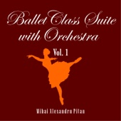 Ballet Class Suite with Orchestra Vol. 1
