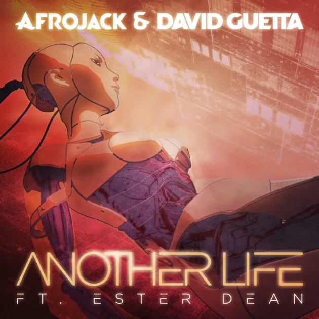 Another Life (feat. Ester Dean) [Radio Mix] - Afrojack & David Guetta