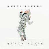 Antti Tuisku - Rahan takii artwork