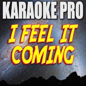 I Feel It Coming (Originally Performed by the Weeknd & Daft Punk) [Instrumental Version]
