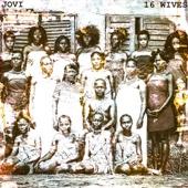 16 Wives - Jovi