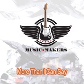 More Than I Can Say - Music Makers