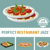 Perfect Restaurant Jazz: Italian Dinner Jazz Music, Bar & Hotel Lounge, Easy Listening, Fancy Nightlife Cafe, Soft Background Music for Dinner