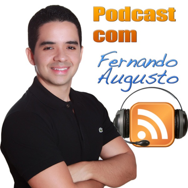 Fernando Augusto's Podcast