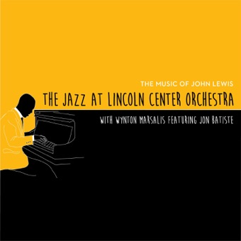The Music of John Lewis (feat. Jon Batiste & Wynton Marsalis) – Jazz at Lincoln Center Orchestra